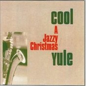 Cool Yule - A Jazzy Christmas Songs