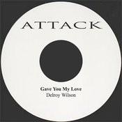 Gave You My Love Songs