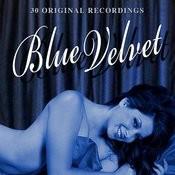 Blue Velvet - 30 Original Recordings Songs