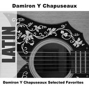 Damiron Y Chapuseaux Selected Favorites Songs