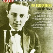 A Jazz Hour With Bix Beiderbecke: Jazz Me Blues Songs