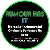 Rumour Has It (Originally Performed By Adele) [Instrumental Audio Version] Songs