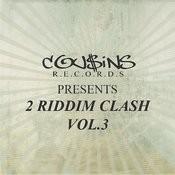 Cousins Records Presents 2 Riddim Clash Vol.3 Songs