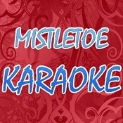Mistletoe (In The Style Of Justinbieber) (Karaoke) Songs