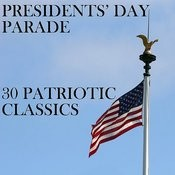 President's Day Parade: 30 Patriotic Classics Songs