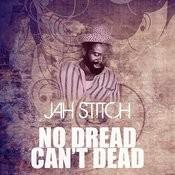 No Dread Can't Dead Song