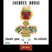 Heritage - Jacques Douai Chante Pour Les Enfants, Vol.2 - BAM (1961-1971) Songs