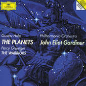 Holst: The Planets / Percy Grainger: The Warriors Songs