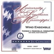 The University Of Southern Mississippi Wind Ensemble In Concert 2006 - 2007 Songs