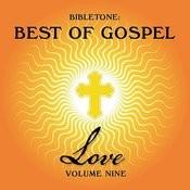 Bibletone: Best Of Gospel (Love), Vol. 9 Songs