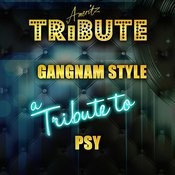 Gangnam Style (A Tribute To Psy) Songs