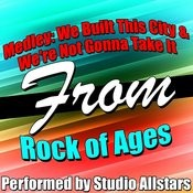 Medley: We Built This City / We're Not Gonna Take It (A Tribute To Rock Of Ages) - Single Songs
