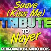 Suave (Kiss Me) [Tribute To Nayer] - Single Songs