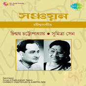 Chinmoy Chatterjee And Sumitra Sen Songs