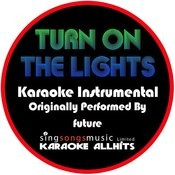 Turn On The Lights (Origially Performed By Future) [Instrumental Version] Songs