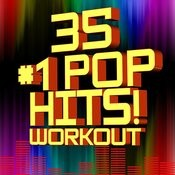 35 #1 Pop Hits! Workout Songs