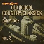 Old School Country Classics: The Early 1900's, Vol. 2 Songs