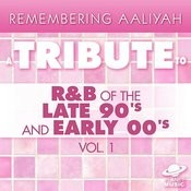 Remembering Aaliyah: A Tribute To R&B Of The Late 90's And Early 00's, Vol. 1 Songs