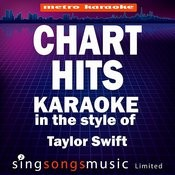 Chart Hits (In The Style Of Taylor Swift) [Karaoke Version] Songs