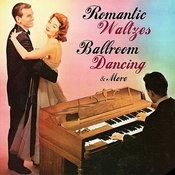 Romantic Waltzes, Ballroom Dancing & More Songs