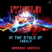 Captured By A Lovestorm (In The Style Of Carola) [Karaoke Version] - Single Songs