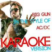 Big Gun (In The Style Of Ac/Dc) [Karaoke Version] - Single Songs