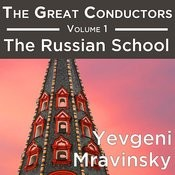 The Great Conductors Volume 1: The Russian School - Yevgeni Mravinsky Songs