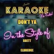 Don't Ya (In The Style Of Brett Eldredge) [Karaoke Version] - Single Songs
