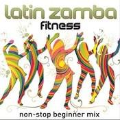 Latin Zamba Fitness (Non-Stop Beginner's Mix) Songs