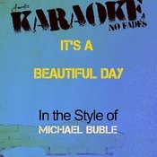It's A Beautiful Day (In The Style Of Michael Buble) [Karaoke Version] - Single Songs
