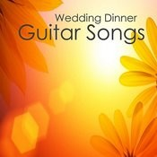 Wedding Dinner: Guitar Songs Songs