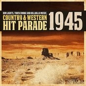 Dim Lights, Thick Smoke And Hillbilly Music, Country & Western Hit Parade 1945 Songs