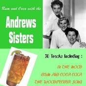 Rum And Coca With The Andrews Sisters Songs