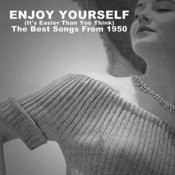 Enjoy Yourself (It's Easier Than You Think), The Best Songs From 1950 Songs