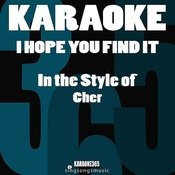 I Hope You Find It (In The Style Of Cher) [Karaoke Version] Song