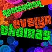 Remember Evelyn Thomas Songs