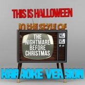 This Is Halloween (In The Style Of The Nightmare Before Christmas) [Karaoke Version] - Single Songs