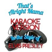 That's Alright Mama (In The Style Of Elvis Presley) [Karaoke Version] - Single Songs