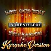 Why God Why (In The Style Of Miss Saigon) [Karaoke Version] - Single Songs