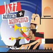 Jazz Remixed + Reinvented Songs