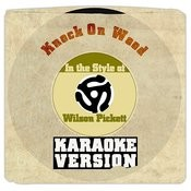 Knock On Wood (In The Style Of Wilson Pickett) [Karaoke Version] Song