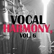 Vocal Harmony, Vol. 6 Songs