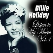 Billie Holiday - Listen To My Music Vol.1 Songs