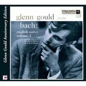 Bach: English Suites, BWV 809 - 811, Volume 2 (Glenn Gould Anniversary Edition) Songs