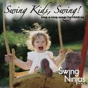 Swing Kids Swing: Sing-A-Long Songs For Children Songs