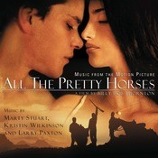 All The Pretty Horses - Original Motion Picture Soundtrack Songs