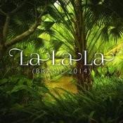 La La La (Brasil 2014) Song