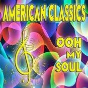 American Classics, Ooh My Soul Songs