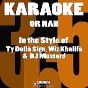 Or Nah (In The Style Of Ty Dolla Sign, Wiz Khalifa & DJ Mustard) [Karaoke Version] - Single Songs