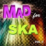 Mad For Ska, Vol. 5 Songs